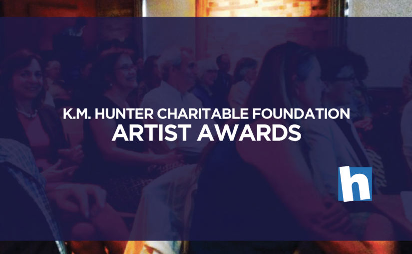 K.M. Hunter Charitable Foundation Artist Awards